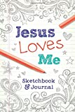 Jesus Loves Me: Sketchbook & Journal