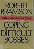 Coping with Difficult Bosses, Robert M. Bramson, 1559721391