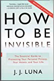 img - for Revised & Updated Softcover Edition of How to Be Invisible (The Essential guide to Protecting Your Personal Privacy, Your Assets, and Your Life.) book / textbook / text book