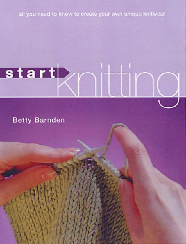 Read Online Start Knitting: All You Need to Know to Create Your Own Unique Knitwear ebook
