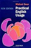 Practical English Usage, Michael Swan, 019431197X