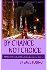 By Chance Not Choice: Marco's Choice - Moretti Brothers Series Book Two (Volume 2) Paperback