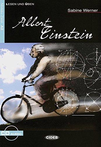 Albert Einstein: Deutsche Lektüre für das GER-Niveau A2. Buch + Audio-CD (Lesen und üben)