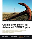 Oracle BPM Suite 11g, Mark Nelson and Tanya Williams, 1849687560