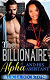 the billionaire alpha and his assistant a beautiful bwwm billionaire boss assistant ex model life struggles romance