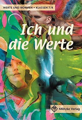 Werte und Normen - Landesausgabe Niedersachsen / Ich und die Werte - Klasse 7/8: Lehrbuch