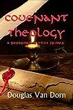 Covenant Theology: A Reformed Baptist Primer