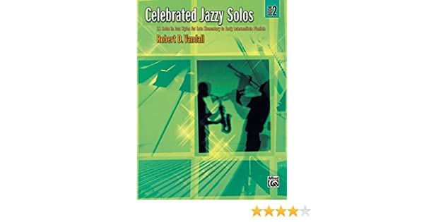 Celebrated jazzy solos book 2 11 solos in jazz styles for late celebrated jazzy solos book 2 11 solos in jazz styles for late elementary to early intermediate pianists kindle edition by robert d vandall fandeluxe Images
