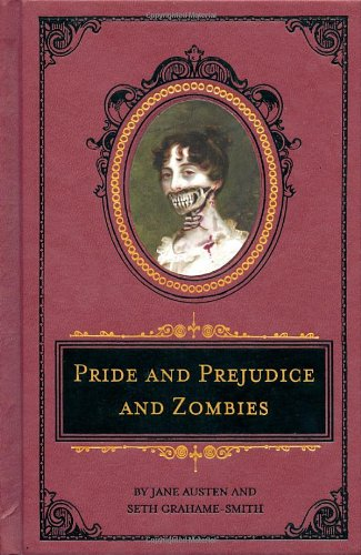 Pride and Prejudice and Zombies: The Deluxe Heirloom Edition (Quirk Classics)