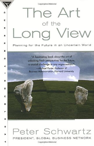 The Art of the Long View: Planning for the Future in an Uncertain World [Peter Schwartz] (Tapa Blanda)