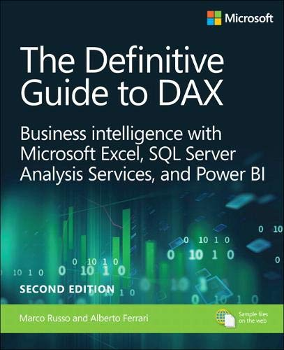 The Definitive Guide to DAX: Business intelligence for Microsoft Power BI, SQL Server Analysis Services, and Excel (2nd Edition) (Business Skills) by Microsoft Press