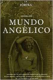 Historia Del Mundo Angélico: Amazon.es: Fortea Jose