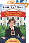 The Kid Who Ran for President (Kid Wh...