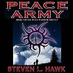 Peace Army: Peace Warrior, Book 2 | Steven L. Hawk