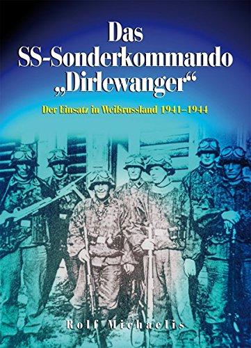 Das SS-Sonderkommando Dirlewanger: Der Einsatz in Weißrussland 1941-1944