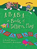 A-B-A-B-A A Book of Pattern Play (Math Is Categorical)