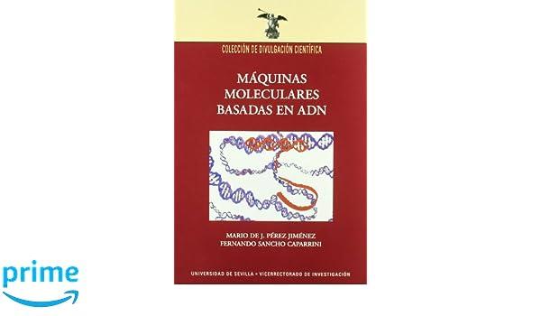 Máquinas moleculares basadas en ADN Colección Divulgación Científica: Amazon.es: Mario de J. Pérez Jiménez, Fernando Sancho Caparrini: Libros