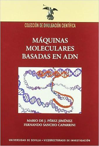 Máquinas moleculares basadas en ADN (Spanish) Paperback – March 1, 2003