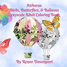 Airborne Birds, Butterflies, and Balloons Grayscale Adult Coloring Book