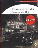 Dreamweaver MX /Fireworks MX Savvy, Christian Crumlish and Rita Lewis, 0782141110