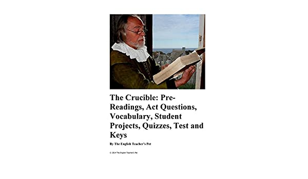 The crucible pre readings act questions vocabulary student the crucible pre readings act questions vocabulary student projects quizzes test and keys kindle edition by the english teachers pet fandeluxe Choice Image