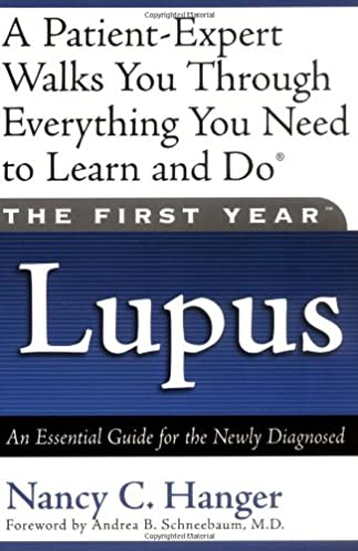 The first yearlupus an essential guide for the newly diagnosed array the first year lupus an essential guide for the newly diagnosed rh amazon com fandeluxe Gallery
