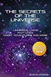 img - for The Secrets of the Universe: Universal Laws, Past Lives, Ghost Adventures and More book / textbook / text book