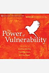 The Power of Vulnerability: Teachings on Authenticity, Connection and Courage Audio CD