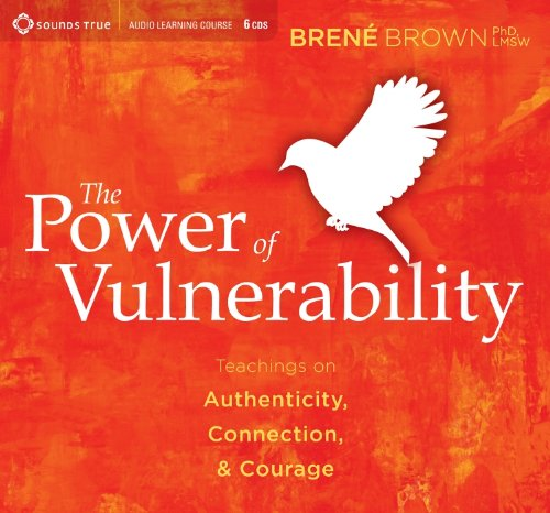 The Power of Vulnerability: Teachings on Authenticity, Connection and Courage (Best Places To Meet Women)