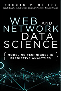 3e34b0ba06f Web and Network Data Science: Modeling Techniques in Predictive Analytics  (FT Press Analytics)