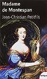 Madame de Montespan par Petitfils