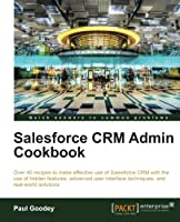 Salesforce CRM Admin Cookbook Front Cover