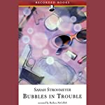 Bubbles in Trouble  | Sarah Strohmeyer