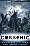 Front cover for the book Corbenic by Catherine Fisher