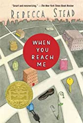 { WHEN YOU REACH ME (YEARLING NEWBERY) } By Stead, Rebecca ( Author ) [ Dec - 2010 ] [ Paperback ]