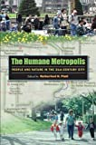 img - for The Humane Metropolis: People and Nature in the 21st-Century City book / textbook / text book