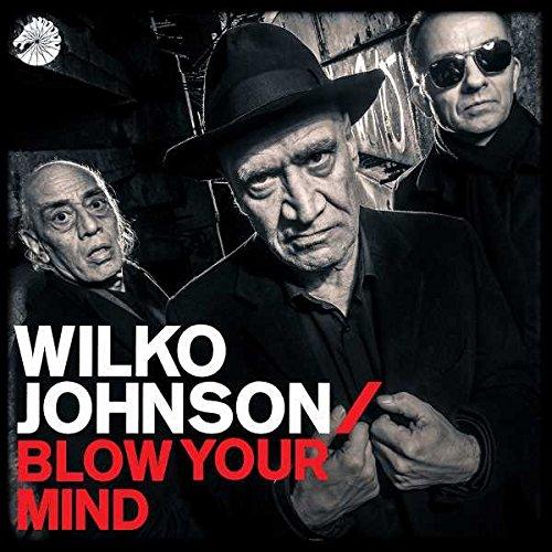 Vinilo : Wilko Johnson - Blow Your Mind (180 Gram Vinyl)