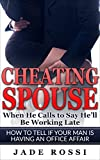 Cheating Spouse: When He Calls to Say He'll Be Working Late. How to Tell if Your Man is Having an Office Affair (Cheating, Relationships, Cheating Spouse, Marriage, Infidelity, Affair)