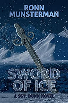 Sword of Ice (Sgt. Dunn Novels Book 8) by [Munsterman, Ronn]