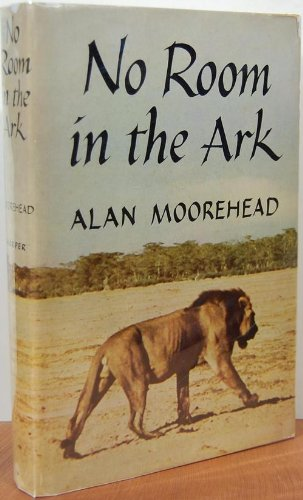 No Room In The Ark by Alan Moorehead