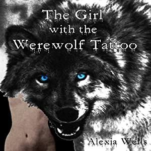 The Girl with the Werewolf Tattoo Audiobook