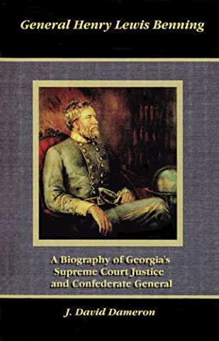 General Henry Lewis Benning: Georgia's Supreme Court Justice and Confederate General (Georgia Justice)