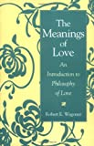 The Meanings of Love, Robert E. Wagoner, 027595840X