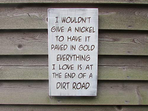 I Wouldn't Give A Nickel to Have It Paved in Gold Quote Rustic Wood Sign Wooden Plaque Wall Decor