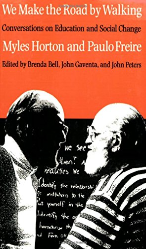We Make the Road by Walking: Conversations on Education and Social Change by Myles Horton Paulo Freire (1990-12-28) Paperback