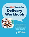 """Your Best Speech Ever: Delivery Workbook: The ultimate public speaking """"How To  Workbook"""" featuring a proven design and delivery system."""