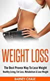 WEIGHT LOSS: The Best Proven Way To Lose Weight - Healthy Living, Fat Loss, Metabolism & Lose WeightThis book has been written to provide you with an overview on how to on how to lose weight fast, skyrocket fat loss and reshape your metabolism to...