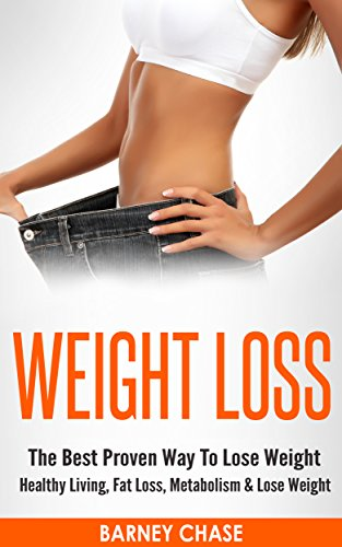 Weight Loss The Best Proven Way To Lose Weight Healthy Living