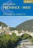 Walking in Provence - West: Drome Provencal, Vaucluse, Var (Cicerone Guides)