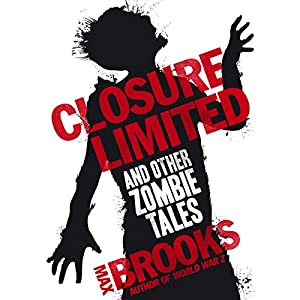 Closure, Limited and Other Zombie Tales Hörbuch